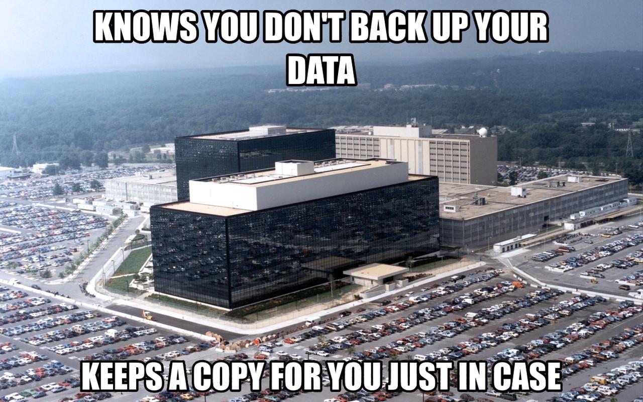 Чёрный юмор. АНБ в курсе, что вы ленитесь делать бэкапы. Хранит копию ваших данных на всякий случай.