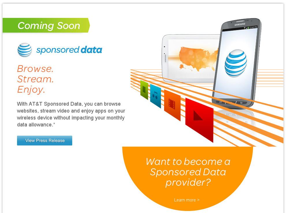 Вот так красиво американский телеком-гигант AT&T рекламирует основанную на отрицании сетевой нейтральности услугу Sponsored Data. Суть простая: желаете, чтобы наши мобильные клиенты получали ваш контент без задержек и более гибко? Платите!