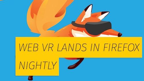 Виртуальная реальность встроена в обычные версии Firefox Nightly.